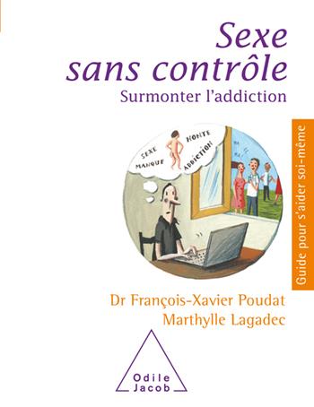 Sexe sans contrôle - Surmonter l'addiction