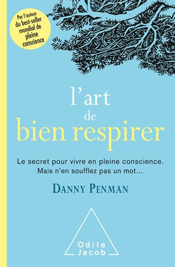 Art de bien respirer (L') - Le secret pour vivre en pleine conscience. Mais n'en soufflez pas un mot...