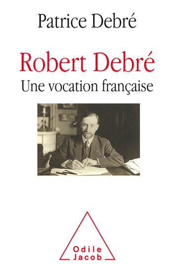 Robert Debré, a French vocation - A very great physician, a great scientist, a model for the French