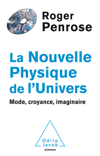 Nouvelle Physique de l'Univers (La) - Mode, croyance, imaginaire