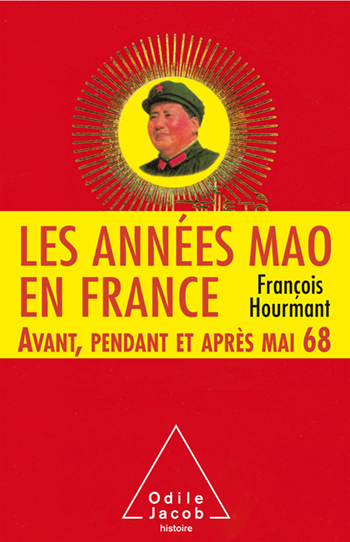 Mao Years in France: Before, During, and After May '68 (The)