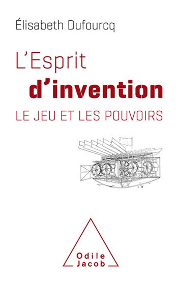 Esprit d'invention (L') - Le jeu et les pouvoirs