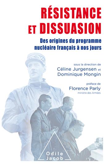 Résistance et Dissuasion - Des origines du programme nucléaire français à nos jours