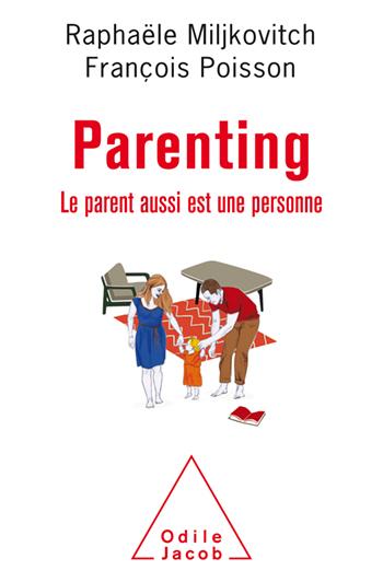 Parenting - Le parent aussi est une personne