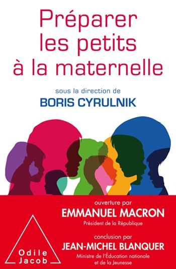 Préparer les petits à la maternelle - ouverture par Emmanuel Macron Président de la République française et conclusion par Jean-Michel Blanquer Ministre de l'Éducation nationale et de la Jeunesse