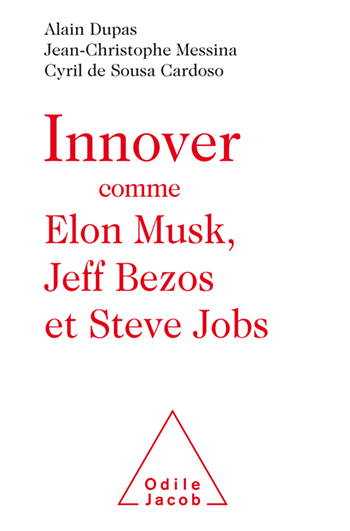 Innovating Like Elon Musk, Jeff Bezos, and Steve Jobs