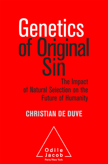 Genetics of Original Sin - The Impact of the Past on the Future of Humanity