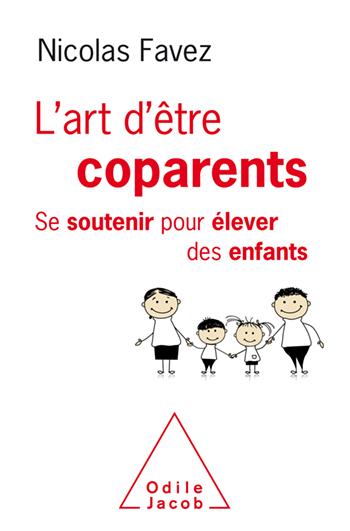 Art d'être coparents (L') - Se soutenir pour élever ses enfants