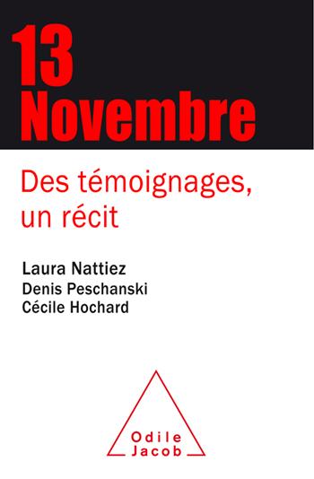 13 Novembre - Des témoignages, un récit