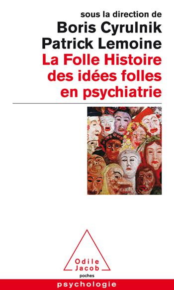Folle histoire des idées folles en psychiatrie (La)
