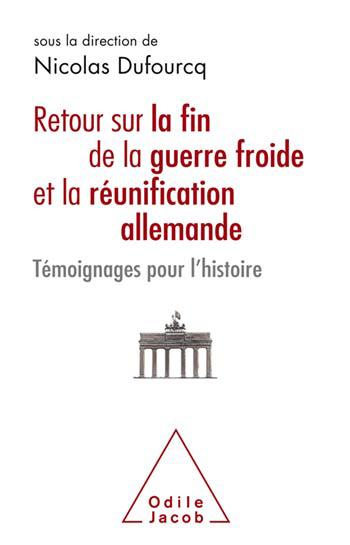 Retour sur la fin de la guerre froide et la réunification allemande - Témoignages pour l'histoire