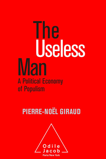 Useless Man (The) - A Political Economy of Populism