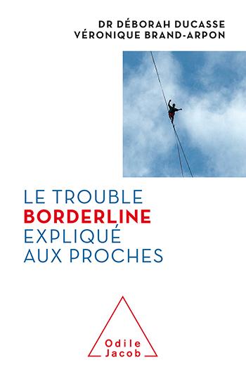 Trouble borderline expliqué aux proches (Le)