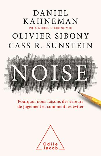 Noise - A Flaw in Human Judgement