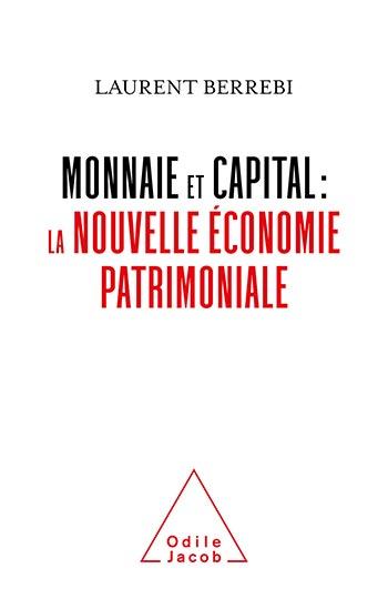 Monnaie et capital : la nouvelle économie patrimoniale