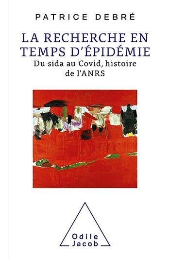 Recherche en temps d'épidémie (La) - Du sida au Covid, histoire de l'ANRS
