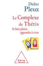 Complexe de Thétis (Le) - Se faire plaisir, apprendre à vivre