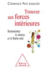 Trouver ses forces intérieures - Surmonter le stress et le burn-out