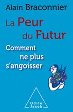 Peur du futur (La) - Comment ne plus s'angoisser