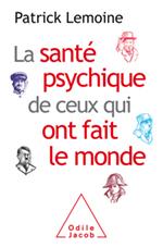 Santé psychique de ceux qui ont fait le monde (La)
