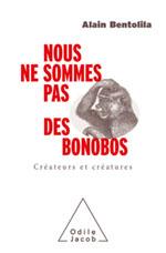 Nous ne sommes pas des bonobos - Créateurs et créatures